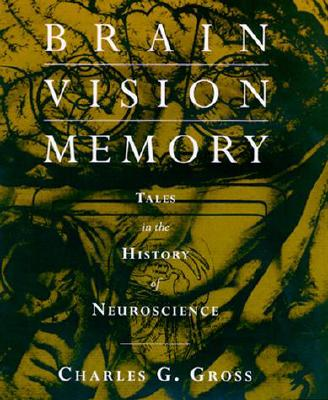 Brain Vision Memory By Gross, Charles G.