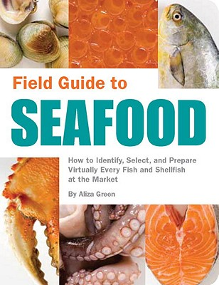 Field Guide to Seafood By Green, Aliza
